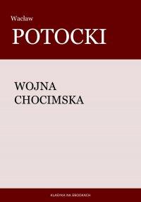 Wojna chocimska - Wacław Potocki
