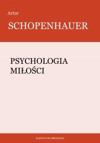 Psychologia miłości - Artur Schopenhauer