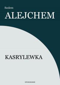 Kasrylewka - Szolem Alejchem