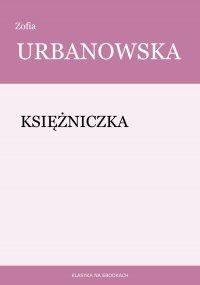 Księżniczka - Zofia Urbanowska