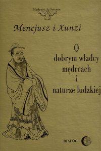 O dobrym władcy, mędrcach i naturze ludzkiej - Mencjusz