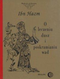 O leczeniu dusz, kształceniu moralności i poskramianiu wad - Hazm Ibn