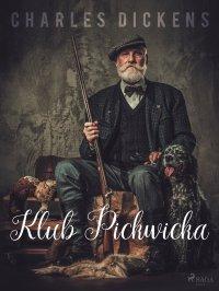 Klub Pickwicka - Charles Dickens