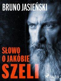 Słowo o Jakóbie Szeli - Bruno Jasieński