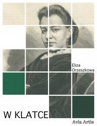 W klatce - Eliza Orzeszkowa