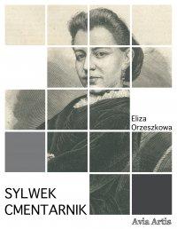 Sylwek Cmentarnik - Eliza Orzeszkowa