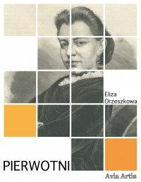 Pierwotni - Eliza Orzeszkowa