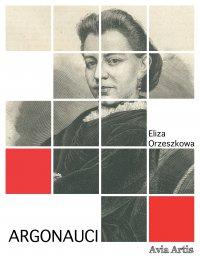 Argonauci - Eliza Orzeszkowa