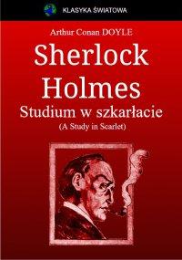 Sherlock Holmes. Studium w szkarłacie - Arthur Conan Doyle