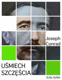 Uśmiech szczęścia - Joseph Conrad, Jan Lemański