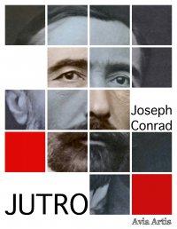 Jutro - Joseph Conrad