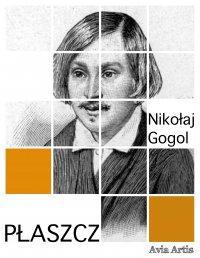 Płaszcz - Piotr Chmielowski, Nikołaj Gogol
