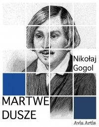 Martwe dusze - Nikołaj Gogol