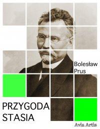 Przygoda Stasia - Bolesław Prus