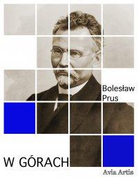 W górach - Bolesław Prus