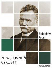 Ze wspomnień cyklisty - Bolesław Prus