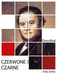 Czerwone i czarne - Stendhal , Tadeusz Boy-Żeleński