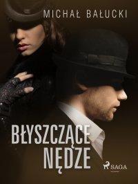 Błyszczące nędze - Michał Bałucki