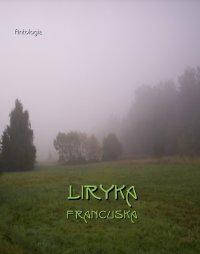 Liryka francuska - Bronisława Ostrowska, Opracowanie zbiorowe