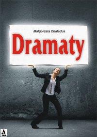 Dramaty - Małgorzata Chaładus