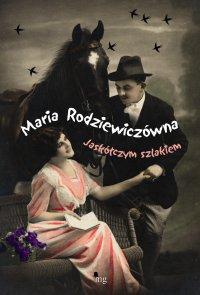 Jaskółczym szlakiem - Maria Rodziewiczówna