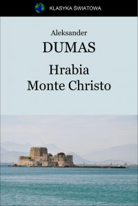 Hrabia Monte Christo - Opracowanie zbiorowe , Aleksander Dumas (ojciec)