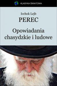 Opowiadania chasydzkie i ludowe - Icchok Lejb Perec