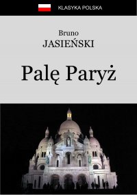 Palę Paryż - Bruno Jasieński