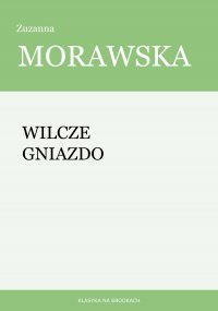 Wilcze gniazdo - Zuzanna Morawska