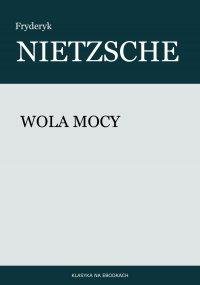 Wola mocy - Fryderyk Nietzsche