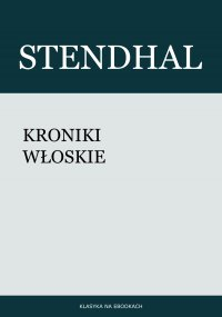 Kroniki włoskie - Stendhal , Tadeusz Boy-Żeleński