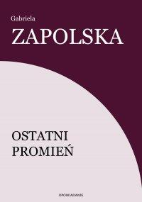 Ostatni promień - Gabriela Zapolska