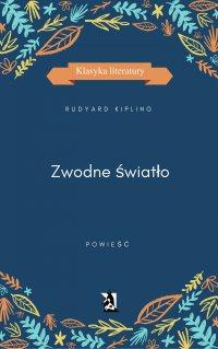Zwodne światło - Rudyard Kipling