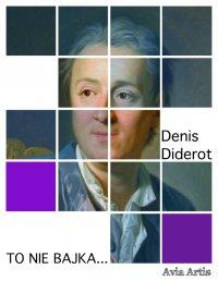 To nie bajka... - Denis Diderot, Tadeusz Boy-Żeleński