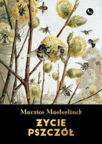Życie pszczół - Franciszek Mirandola, Maurice Maeterlinck