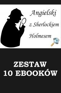 10 ebooków: Angielski z Sherlockiem Holmesem. Detektywistyczny kurs językowy. - Arthur Conan Doyle