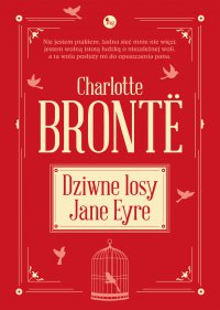 Dziwne losy Jane Eyre - Charlotte Bronte