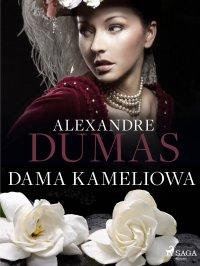 Dama Kameliowa - Alexandre Dumas, Tadeusz Boy-Żeleński, Aleksander Dumas, Tadeusz Boy-Żeleński