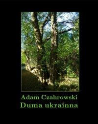 Duma ukrainna - Adam Czahrowski