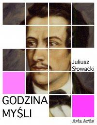 Godzina myśli - Juliusz Słowacki