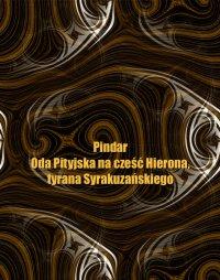 Oda Pityjska na cześć Hierona, tyrana Syrakuzańskiego - Pindar