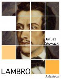 Lambro - Juliusz Słowacki