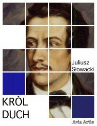 Król duch - Juliusz Słowacki