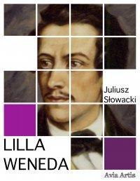 Lilla Weneda - Juliusz Słowacki