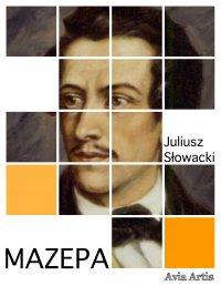 Mazepa - Juliusz Słowacki