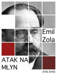 Atak na młyn - Emil Zola