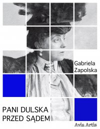 Pani Dulska przed sądem - Gabriela Zapolska