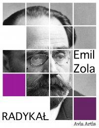 Radykał - Emil Zola