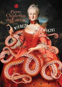 Niebezpieczne związki - Pierre Choderlos de Laclos