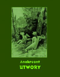 Utwory - Anakreont